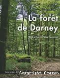 La forêt de Darney : des arbres et des hommes.