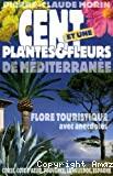 Cent et une plantes et fleurs de Méditerranée.