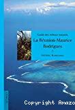 Guide des milieux naturels : La Réunion, Maurice, Rodrigues