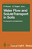 Water flow and solute transport in soils. Developments and applications
