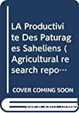 La productivité des pâturages saheliens. Une étude des sols, des végétations et de l'exploitation de cette ressource naturelle.