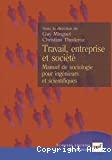 Travail, entreprise et société. Manuel de sociologie pour ingénieurs et scientifiques.