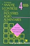 Techniques d'analyse et de contrôle dans les industries agro-alimentaires. (4 Vol.) Vol. 4 : Analyse des constituants alimentaires.