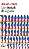 L' art français de la guerre