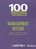 100 questions pour comprendre et agir. Management intégré.