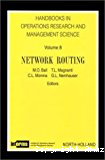Handbooks in operations research and management science. Vol. 8 : Network routing.