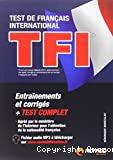 TFI : test de français international : préparation complète