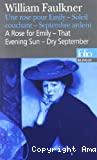 A rose for Emily ; That evening sun ; Dry september