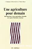 Une agriculture pour demain : introduction à une agriculture durable avec peu d'intrants externes