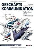 Geschäfts kommunikation. Schreiben und telefonieren. Kursbuch. Deutsch als fremdsprache.