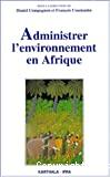 Administrer l'environnement en Afrique