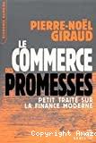Le commerce des promesses. Petit traité sur la finance moderne.