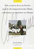Rôle et place de la recherche pour le développement des filières cotonnières en évolution en Afrique