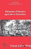 Eléments d'histoire agricole et forestière