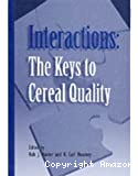 Interactions : The keys to cereal quality.