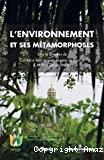 L' environnement et ses métamorphoses