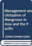 Management and utilization of mangroves in Asie and the Pacific