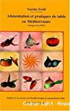 Alimentation et pratiques de table en Méditerranée