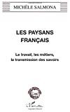 Les paysans français : le travail, les métiers, la transmission des savoirs