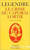 Le crime du caporal Lortie. Traité sur le père.