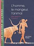 L'homme, le mangeur, l'animal. Qui nourrit l'autre ? - Colloque organisé par l'Ocha avec la participation du CETSHA, du CR17 de l'AISFL (12/05/2006 - 13/05/2006, Paris, France).