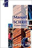 Manuel scierie. Techniques et matériels.