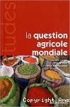 La question agricole mondiale