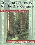 Creating a forestry for the 21st century : the science of ecosystem management.