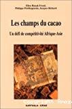 Les champs du cacao : un défi de compétitivité Afrique-Asie