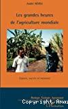 Les grandes heures de l'agriculture mondiale
