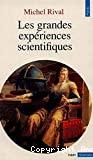 Les grandes expériences scientifiques