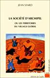 La société d'archipel ou les territoires du village global