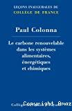 Le carbone renouvelable dans les systèmes alimentaires, énergétiques et chimiques
