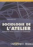 Sociologie de l'atelier. Renault, le travail ouvrier et le sociologue.