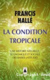 La condition humaine tropicale