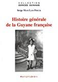 Histoire générale de la Guyane française
