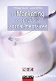 Le marketing des produits agroalimentaires.