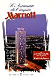 L'ascension de l'empire Marriot. Le désir de servir à la façon Marriott.