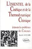 L'essentiel de la cinétique et de la thermodynamique chimique
