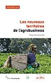 Les nouveaux territoires de l'agrobusiness