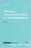 L'Europe et la protection juridique de l'environnement