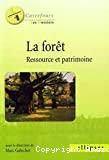 La forêt ressource et patrimoine.