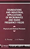 Foundations and industrial applications of microwaves and radio frequency fieds. Physical and chemical processes.