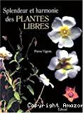 Splendeur et harmonie des plantes libres