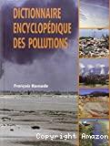 Dictionnaire encyclopédique des pollutions