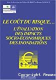 Le coût du risque... L'évaluation des impacts socio-économiques des inondations