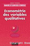 Econométrie des variables qualitatives