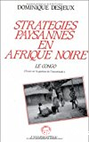Stratégies paysannes en Afrique noire, le Congo