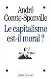 Le capitalisme est-il moral ? Sur quelques ridicules et tyrannies de notre temps.