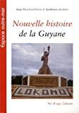 Nouvelle histoire de la Guyane.